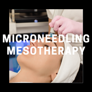 Microneedling and Mesotherapy